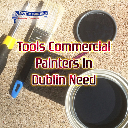 Tools Commercial Painters in Dublin Need