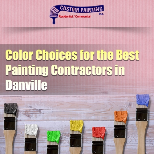 Color Choices for the Best Painting Contractors in Danville