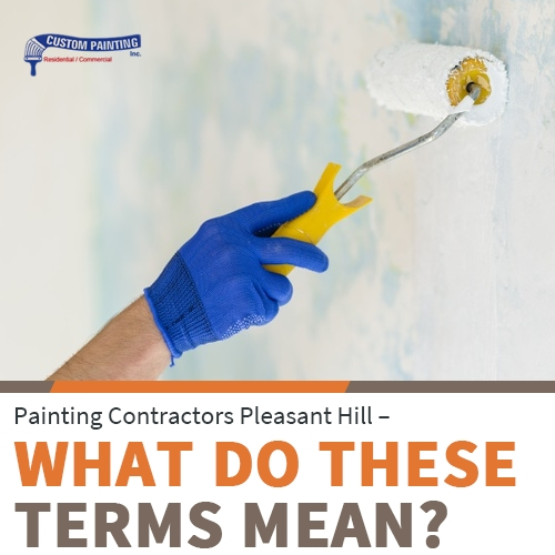 Painting Contractors Pleasant Hill – What Do These Terms Mean?